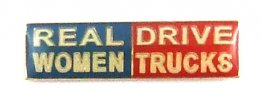 Real Women Drive Trucks Lapel Pin