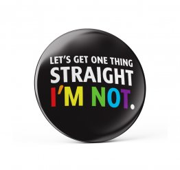 Straight I'm not pride pin button